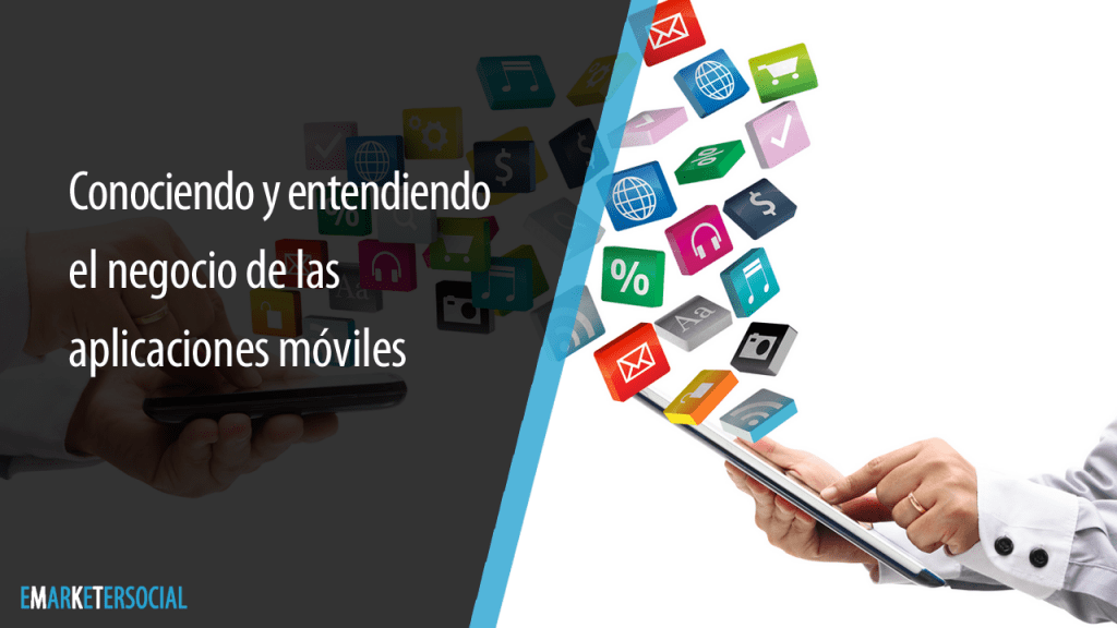Conociendo el negocio de las aplicaciones móviles