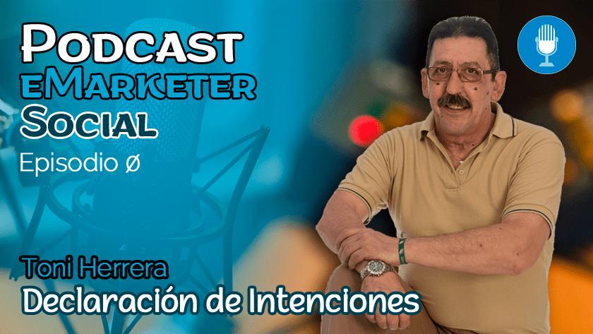 declaracion-de-intenciones-podcast-emarketersocial