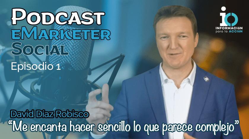 Episodio 001 Entrevista a David Díaz Robisco