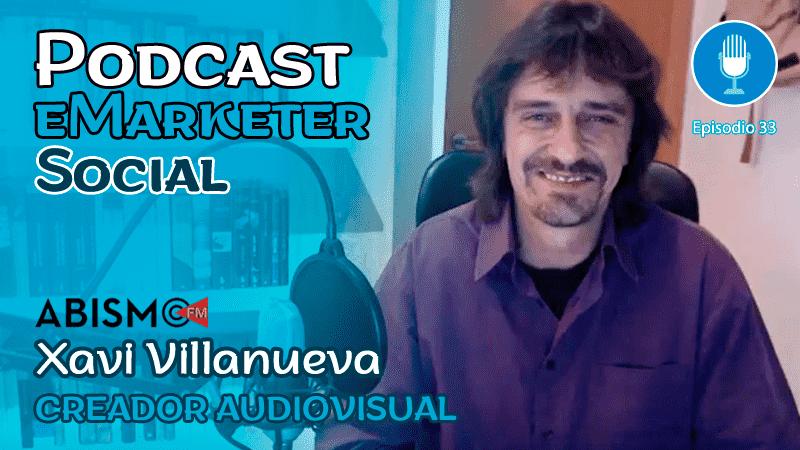 Xavi Villanueva, Creador audiovisual fundador de ABISMOfm