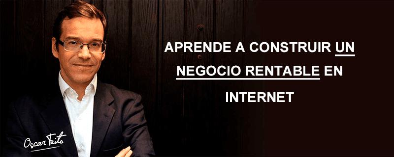 Aprende a crear un negocio online rentable con Oscar Feito