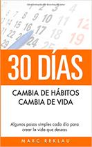 Libro 30 Días - Cambia de hábitos, cambia de vida de Marc Reklau